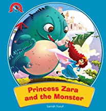 PRINCESS STORIES : THE MONSTER WITH A SPIKY TAIL (THE ADVENTURE OF PRINCESS ZARA)