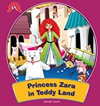 PRINCESS STORIES : THE LAND OF TEDDY BEARS (THE ADVENTURE OF PRINCESS ZARA)