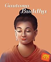 Large Print: Gautama Buddha (Illustrated Biography)