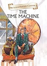 The Time Machine : Illustrated abridged Classics (Om Illustrated Classics)