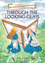 THROUGH THE LOOKING GLASS : ILLUSTRATED ABRIDGED CLASSICS (OM ILLUSTRATED CLASSICS)