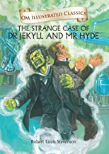 The Strange Case of Dr Jekyll and Mr Hyde : Illustrated abridged Classics (Om Illustrated Classics)