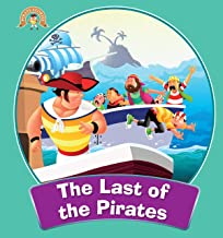 Pirates Stories: The Last of the Pirates (The Adventures of Pirates Stories)
