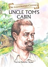 Uncle Toms Cabin : Illustrated abridged Classics (Om Illustrated Classics)