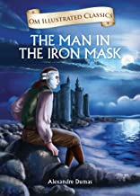 The Man in the Iron Mask : Illustrated abridged Classics(Om Illustrated Classics)