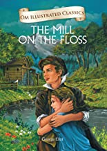 THE MILL ON THE FLOSS :ILLUSTRATED ABRIDGED CLASSICS (OM ILLUSTRATED CLASSICS)