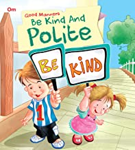 Good Manners: Be Kind and Polite