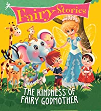 Fairy Stories: The Kindness of Fairy Godmother