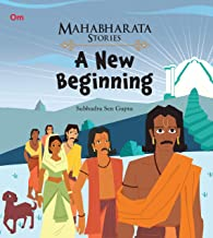 MAHABHARATA STORIES: A NEW BEGINNING (MAHABHARATA STORIES FOR CHILDREN)