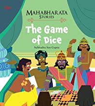 MAHABHARATA STORIES: THE GAME OF DICE (MAHABHARATA STORIES FOR CHILDREN)