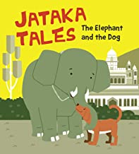 Jataka Tales: The Elephant & the Dog