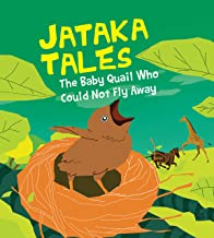 Jataka Tales: The Baby Quail Who Could not Fly Away