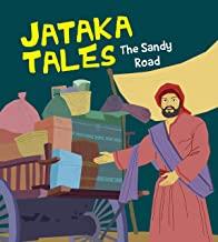 Jataka Tales: The Sandy Road