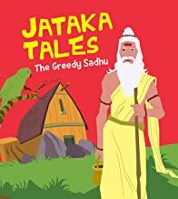 Jataka Tales: The Greedy Sadhu