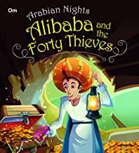 ARABIAN NIGHTS: ALIBABA AND FORTY THIEVES (ILLUSTRATED ARABIAN NIGHTS)