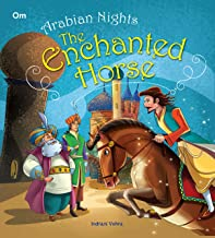 ARABIAN NIGHTS: THE ENCHANTED HORSE (ILLUSTRATED ARABIAN NIGHTS)