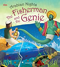 ARABIAN NIGHTS: THE FISHERMAN AND THE GENIE (ILLUSTRATED ARABIAN NIGHTS)