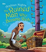 ARABIAN NIGHTS: THE RUINED MAN WHO BECAME RICH (ILLUSTRATED ARABIAN NIGHTS)