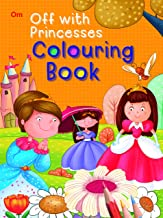Colouring book : Off with Princesses (Fairy Tales Colouring Book)