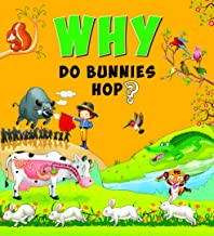 Encyclopedia: Why Do Bunnies Hop?( Questions & Answers)