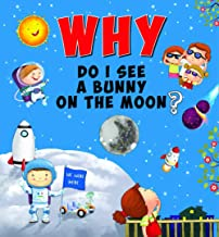 Encyclopedia: Why Do I See A Bunny On The Moon?( Questions & Answers)