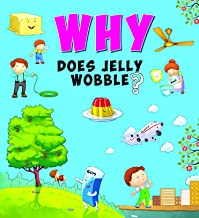 Encyclopedia: Why Does Jelly Wobble?( Questions & Answers)