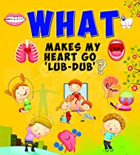Encyclopedia: What Makes My Heart Go Lub Dub?( Questions & Answers)