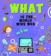 Encyclopedia: What Is the World Wide Web?( Questions & Answers)