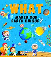 Encyclopedia: What Makes Our Earth Unique?( Questions & Answers)