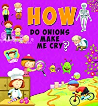 Encyclopedia: How Do Onions Make Me Cry?( Questions & Answers)