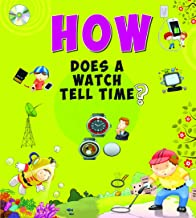 Encyclopedia: How Does A Watch Tell Time?( Questions & Answers)