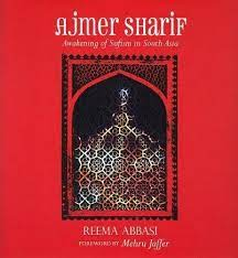 AJMER SHARIF: AWAKENING OF SUFISM IN SOUTH ASIA