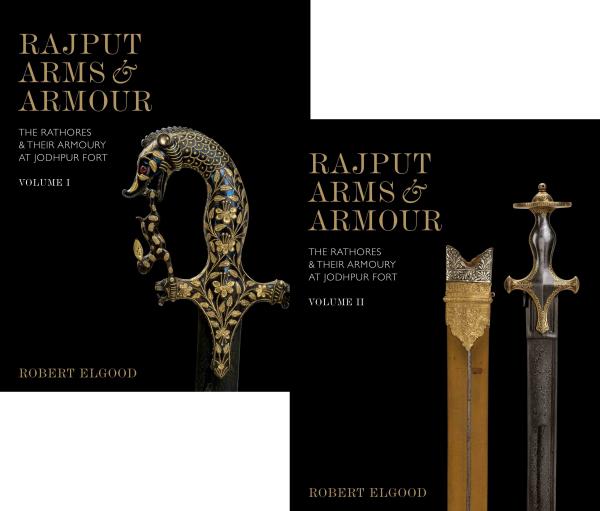 RAJPUT ARMS & ARMOUR: THE RATHORES & THEIR ARMOURY AT JODHPUR FORT (VOLUME-I & II)