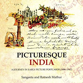 Picturesque India: A Journey in Early Picture Postcards (1896–1947)
