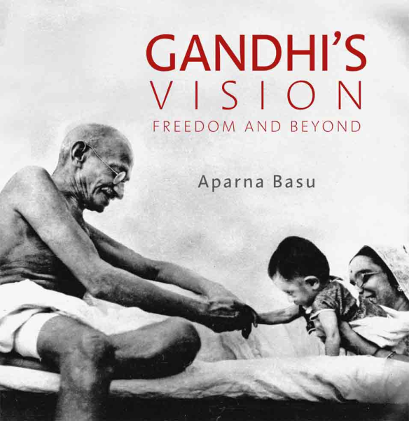 Gandhi's Vision: Freedom and Beyond