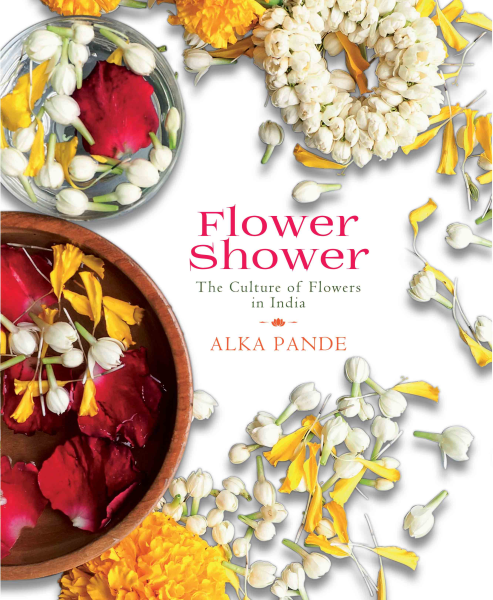 Flower Shower: The Culture of Flowers in India