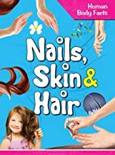 Human Body: Nails, Skin & Hair- Human Body Facts