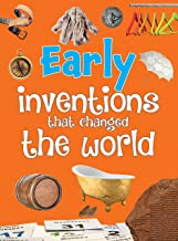 Inventions: Early Inventions that Changed the World