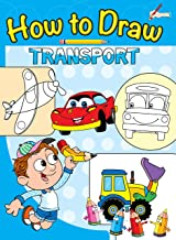 How to Draw Transport : Step by step Drawing Book