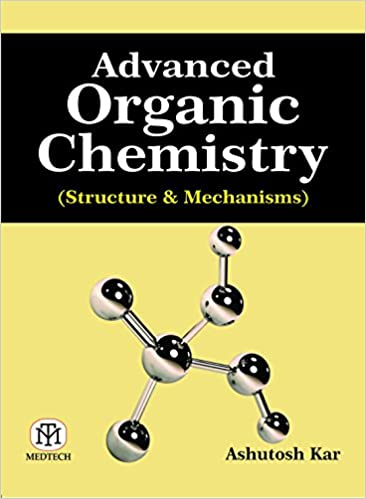 Advanced Organic Chemistry: Structure & Mechanisms
