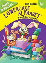 Pre-School : Smart Scholars- Pre-School Lowercase Alphabet Fun-filled Activities