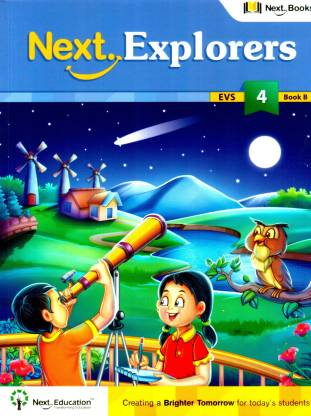 NEXT EXPLORERS - LEVEL 4 - BOOK B - EVS TEXTBOOK FOR CLASS 4 BOOK B