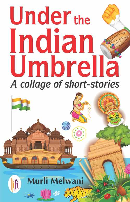 Under the Indian Umbrella : A Collage of Short-Stories