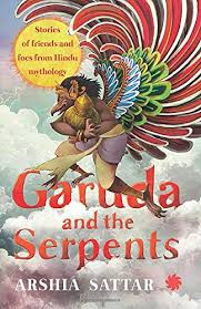 GARUDA AND THE SERPENTS: STORIES OF FRIENDS AND FOES FROM HINDU MYTHOLOGY