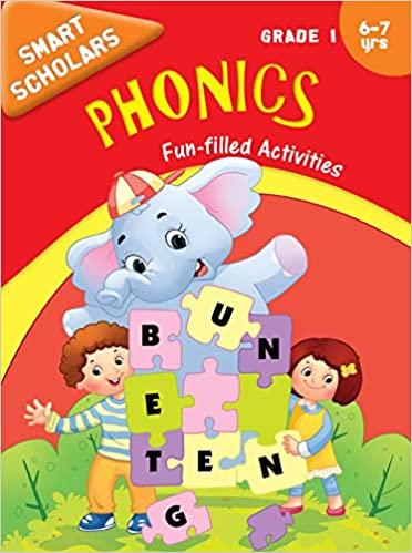 Grade 1 : Smart Scholars Grade 1 Phonics Fun-filled Activities