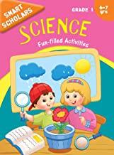 Grade 1 : Smart Scholars Grade 1 Science Fun-filled Activities