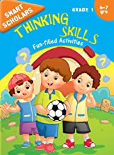 Grade 1 : Smart Scholars Grade 1 Thinking Skills Fun-filled Activities