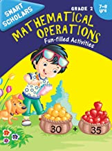 Grade 2 : Smart Scholars Grade 2 Mathematical Operations Fun-filled Activities