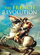 Encyclopedia: The French Revolution (History Encyclopedia)