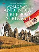 Encyclopedia: World War II and Indias Freedom Struggle (History Encyclopedia)